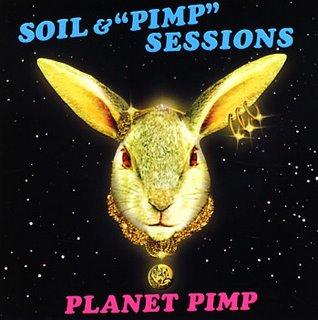 Soil & pimp - planet pimp
